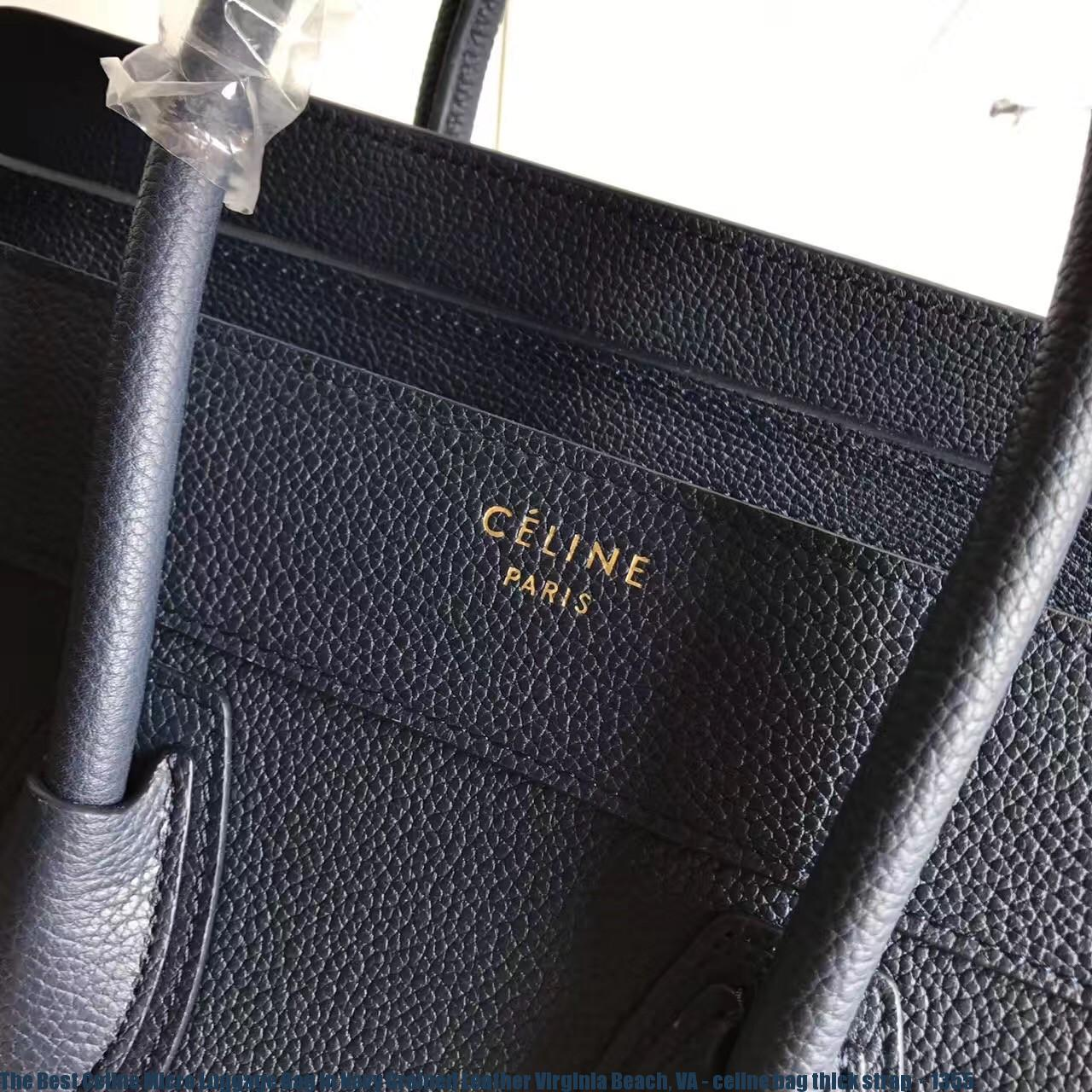 The Best Celine Micro Luggage Bag In Navy Grained Leather Virginia ... 2a825355448c2